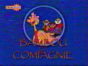 Dessins animés : Bambou et Compagnie
