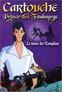 Dessins animés : Cartouche, Prince des Faubourgs