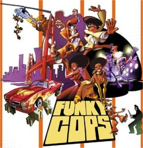 Dessins Animés : Funky Cops