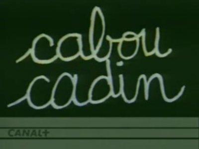 Dessins animés : Cabou Cadin